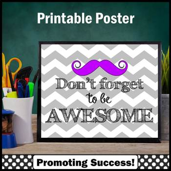 Don't Forget to be AWESOME, Inspirational Quote Poster, Purple Mustache Gray