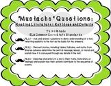 """Mustache"" Questions: 3rd Grade CCSS Key Ideas and Details RL1-RL3"