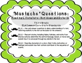 """Mustache"" Questions: 3rd Grade CCSS Key Ideas and Details"