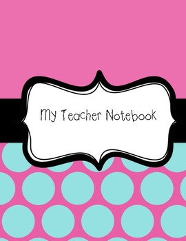 Teacher Yearly Notebook 2016-2017 (pink and aqua polka dots)
