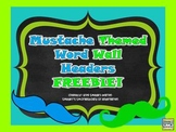Mustache Themed Word Wall Header FREEBIE!
