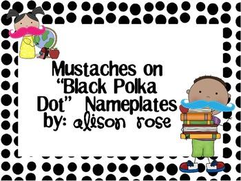 Mustaches on Black Polka Dot Nameplates (editable)