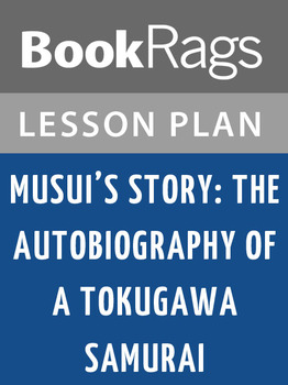 Musui's Story: The Autobiography of a Tokugawa Samurai Lesson Plans