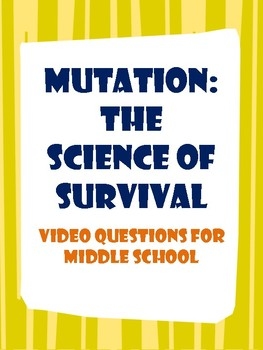 Mutation: The Science of Survival Video Questions