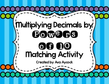Multiplying by Powers of 10 Matching Activity