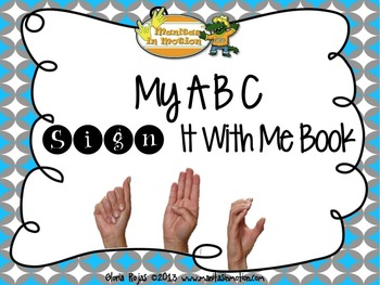 My ABC Sign it With Me Book– an ABC book, alphabet, ASL, n