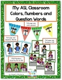My ASL Classroom Numbers, Colors and Question Words