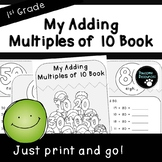 My Adding Multiples of 10 Book-Student Pages (First Grade,