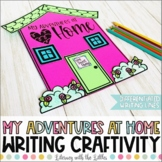 My Adventures at Home Writing Craftivity | Distance Learni