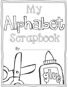 My Alphabet Scrapbook {A Project For Toddlers and Kinders}