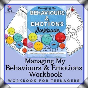 My Anger Managment Workbook for Teenagers - Managing my Behaviours & Feelings
