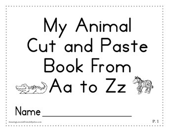 My Animal Cut and Paste Book from Aa thru Zz