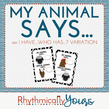 My Animal Says..... - A variation on I Have, Who Has?