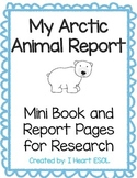 My Arctic Animal Report- Mini Book and Report Pages for Sh