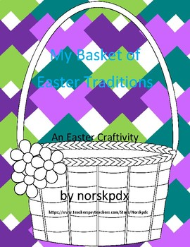 My Basket of Easter Traditions:  An Easter Craftivity