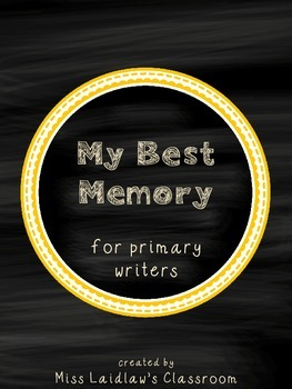 My Best Memory - Year-End Reflective Writing for Primary Writers {Freebie}