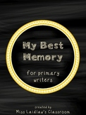 My Best Memory - Year-End Reflective Writing for Primary W