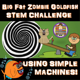 My Big Fat Zombie Goldfish STEM Challenge - Using Simple Machines