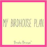 My Birdhouse Plan