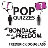 My Bondage & My Freedom Quiz & Discussion Questions (by Fr