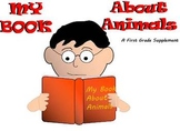 My Book About Animals - A First Grade Supplement