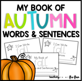 My Book of Fall Words & Sentences: Fall Reading and Writing