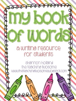 My Book of Words:  A Writing Resource for Students
