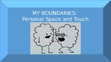 My Boundaries: Personal Space and Touch