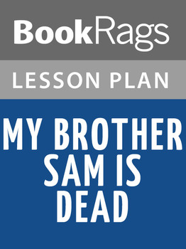 My Brother Sam Is Dead Lesson Plans
