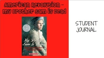 My Brother Sam Is Dead Novel Powerpoint and Student Journal (PDF or GOOGLE DOC)