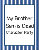 My Brother Sam is Dead Character Party