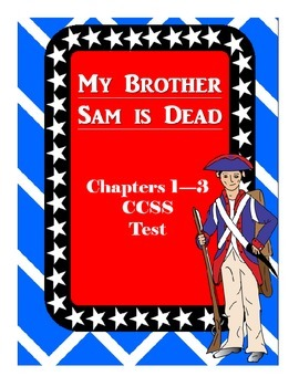 My Brother Sam is Dead Common Core Comprehension Test Chapters 1-3