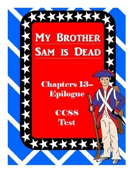 My Brother Sam is Dead Common Core Comprehension Test Chap