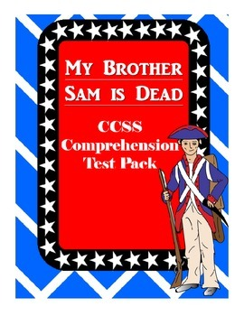 My Brother Sam is Dead Common Core Comprehension Test Pack