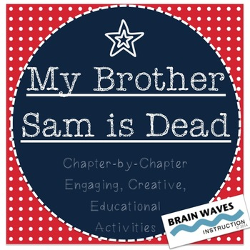 My Brother Sam is Dead - 15 Chapter-by-Chapter Fun and Engaging Activities