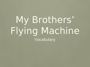 My Brother's Flying Machine - Treasures Unit 4 Vocabulary