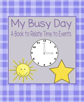 My Busy Day: A Book to Relate Time to Events