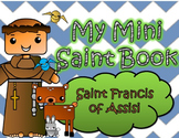 My Catholic Mini Saint Book - Saint Francis of Assisi