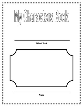 My Character Book - Character Graphic Organizer