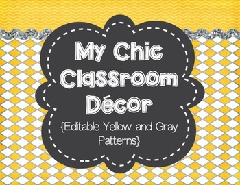 My Chic Classroom Decor {Editable Gray and Yellow}