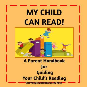My Child Can Read! A Parent Handbook for Guiding Your Child's Reading