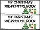 My Christmas Pre-printing Book