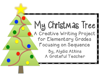 My Christmas Tree - Creative Writing Project Focusing on Sequence