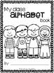 My Class Alphabet Book - An End of the Year Class Book