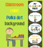 My Classroom Rules - polka dot