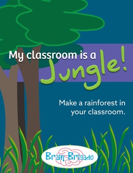 My Classroom is a Jungle!   Make a Tropical Rainforest in your Classroom
