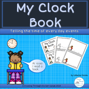 My Clock Book.  Telling the Time of Everyday Events.