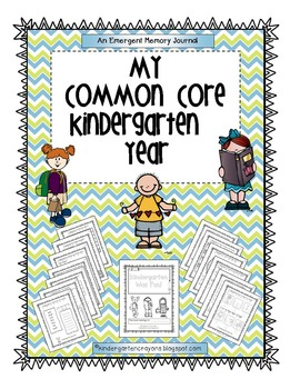 My Common Core Kindergarten Year: An Emergent Memory Journal