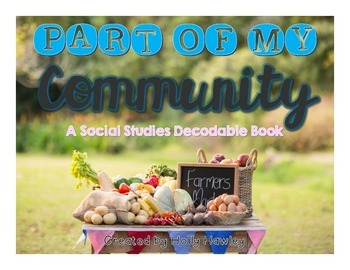 Part of MY Community {A Social Studies Decodable Book}