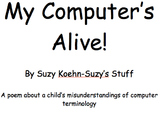 My Computer's Alive! - A poem of computer terminology